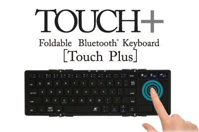 Bluetooth® キーボード「TOUCH+」